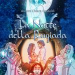 La Notte della Rugiada -C- Andrea Lai - aurorachiara.com